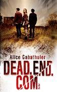 Cover-Bild zu dead.end.com von Gabathuler, Alice