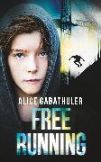 Cover-Bild zu Freerunning (eBook) von Gabathuler, Alice