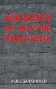 Cover-Bild zu Abhauen ist was für Feiglinge (eBook) von Gabathuler, Alice