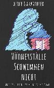 Cover-Bild zu Hühnerställe schwimmen nicht (eBook) von Gabathuler, Alice
