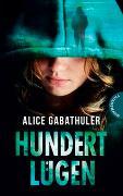 Cover-Bild zu Hundert Lügen von Gabathuler, Alice