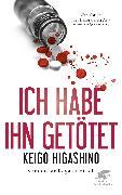 Cover-Bild zu Ich habe ihn getötet von Higashino, Keigo