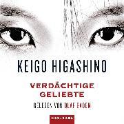 Cover-Bild zu Verdächtige Geliebte (Audio Download) von Higashino, Keigo