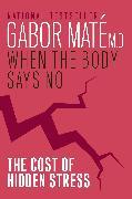Cover-Bild zu When the Body Says No von Maté, Gabor
