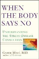 Cover-Bild zu When the Body Says No (eBook) von Maté; M. D., Gabor