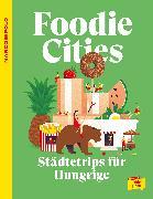 Cover-Bild zu MARCO POLO Foodie Cities von Schader, Juliane