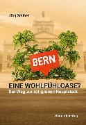 Cover-Bild zu Bern - eine Wohlfühloase? (eBook) von Steiner, Jürg