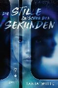 Cover-Bild zu Die Stille zwischen den Sekunden (eBook) von Witte, Tania