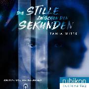 Cover-Bild zu Die Stille zwischen den Sekunden (Audio Download) von Witte, Tania