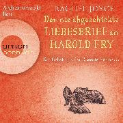 Cover-Bild zu Der nie abgeschickte Liebesbrief an Harold Fry - Das Geheimnis der Queenie Hennessy (Audio Download) von Joyce, Rachel