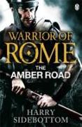 Cover-Bild zu Warrior of Rome VI: The Amber Road von Sidebottom, Harry