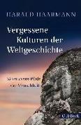 Cover-Bild zu Vergessene Kulturen der Weltgeschichte von Haarmann, Harald