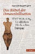 Cover-Bild zu Das Rätsel der Donauzivilisation von Haarmann, Harald