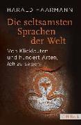 Cover-Bild zu Die seltsamsten Sprachen der Welt von Haarmann, Harald