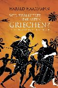 Cover-Bild zu Wer zivilisierte die Alten Griechen? (eBook) von Haarmann, Harald