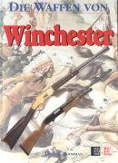 Cover-Bild zu Die Waffen von Winchester von Boorman, Dean K.