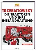 Cover-Bild zu Die Traktoren und ihre Instandhaltung von Trzebiatowsky, Hans