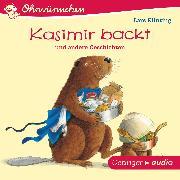Cover-Bild zu OHRWÜRMCHEN Kasimir backt und andere Geschichten (Audio Download) von Klinting, Lars