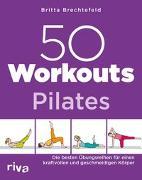 Cover-Bild zu 50 Workouts - Pilates von Brechtefeld, Britta