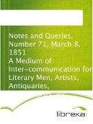 Cover-Bild zu Notes and Queries, Number 71, March 8, 1851 A Medium of Inter-communication for Literary Men, Artists, Antiquaries, Genealogists, etc (eBook)