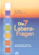 Cover-Bild zu Die 7 Lebens-Fragen von Chresta, Gion