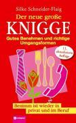 Cover-Bild zu Der neue grosse Knigge von Schneider-Flaig, Silke