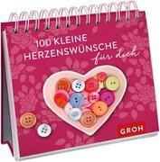 Cover-Bild zu 100 kleine Herzenswünsche für dich von Groh, Joachim (Hrsg.)