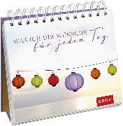 Cover-Bild zu Was ich dir wünsche für jeden Tag von Groh, Joachim (Hrsg.)