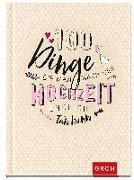 Cover-Bild zu 100 Dinge, die man nach der Hochzeit endlich tun kann von Groh Redaktionsteam (Hrsg.)