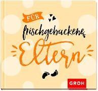 Cover-Bild zu Für frischgebackene Eltern von Groh Redaktionsteam (Hrsg.)