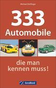 Cover-Bild zu 333 Automobile, die man kennen muss! von Dörflinger, Michael