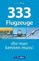 Cover-Bild zu 333 Flugzeuge, die man kennen muss! von Dörflinger, Michael