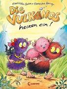 Cover-Bild zu Die Vulkanos heizen ein! von Gehm, Franziska