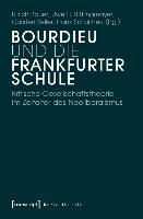 Cover-Bild zu Bourdieu und die Frankfurter Schule von Bauer, Ullrich (Hrsg.)