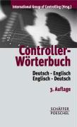 Cover-Bild zu Controller-Wörterbuch von International Group of Controlling (IGC) (Hrsg.)