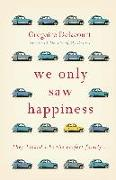Cover-Bild zu We Only Saw Happiness (eBook) von Delacourt, Gregoire