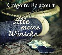 Cover-Bild zu Alle meine Wünsche von Delacourt, Grégoire