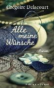 Cover-Bild zu Alle meine Wünsche (eBook) von Delacourt, Grégoire