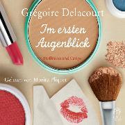Cover-Bild zu Im ersten Augenblick (Audio Download) von Delacourt, Grégoire