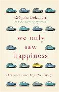 Cover-Bild zu We Only Saw Happiness von Delacourt, Gregoire