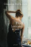 Cover-Bild zu Das Leuchten in mir von Delacourt, Grégoire