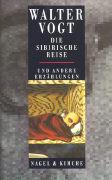 Cover-Bild zu Die sibirische Reise und andere Erzählungen von Vogt, Walter