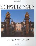 Cover-Bild zu Schwetzingen - Schloss und Garten von Fischer, Richard