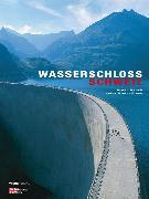 Cover-Bild zu Wasserschloss Schweiz von Rauch, Bruno