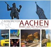 Cover-Bild zu Aachen - Bilder aus der Kaiserstadt von Meyer, Sebi