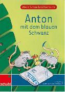 Cover-Bild zu Mein Schreibbilderbuch 1./2.Schuljahr. Anton mit dem blauen Schwanz von Jockweg, Bernd