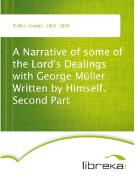 Cover-Bild zu A Narrative of some of the Lord's Dealings with George Müller Written by Himself. Second Part (eBook) von Müller, George