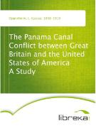 Cover-Bild zu The Panama Canal Conflict between Great Britain and the United States of America A Study (eBook) von Oppenheim, L. (Lassa)