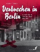 Cover-Bild zu Verbrechen in Berlin von Stürickow, Regina
