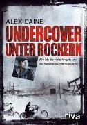 Cover-Bild zu Undercover unter Rockern von Caine, Alex